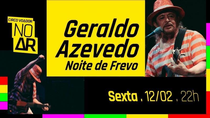 CIRCO VOADOR NO AR #48 Geraldo Azevedo em Noites de Frevo