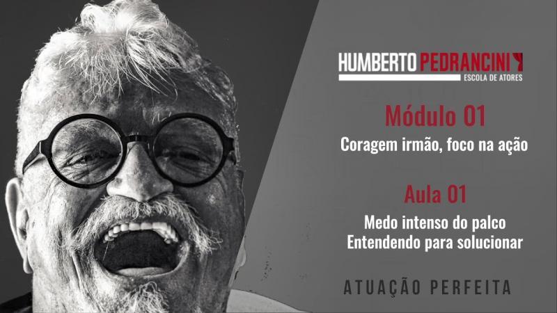 Humberto Pedrancini Escola de Atores (MODULO 01 AULA 01)
